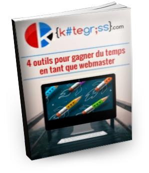 4 outils pour gagner du temps en tant que webmaster